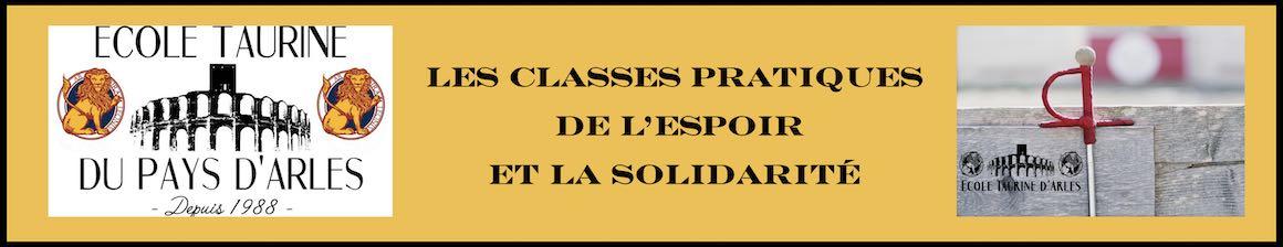 Ecole Taurine du Pays d'Arles. Les classes pratiques de l'espoir et la solidarité.