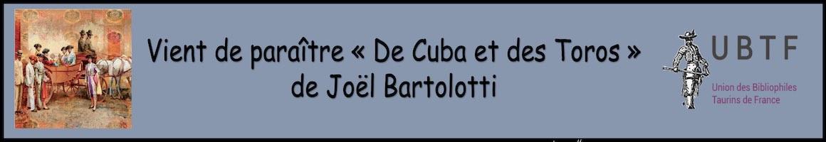 "Vient de paraître ""De Cuba et des Toros"", de Joël Bartolotti."