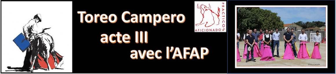 AFAP : Acte III du Programme Toreo Campero.