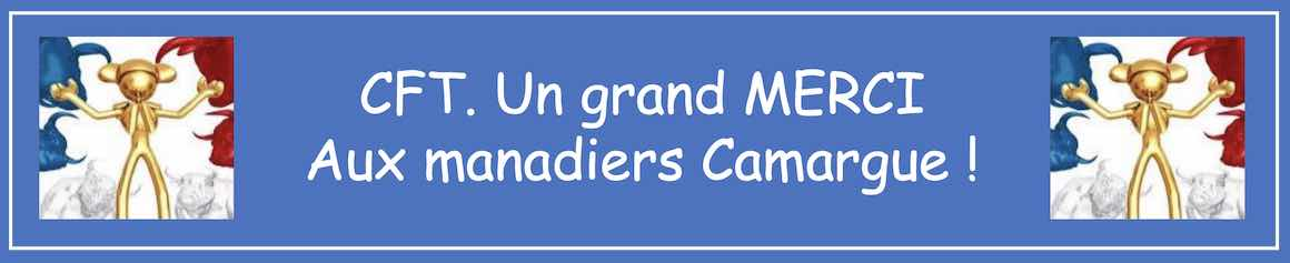 CFT. Un grand MERCI aux manadiers Camargue.