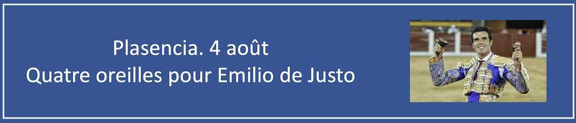 Plasencia. 4 août. Quatre oreilles pour Emilio de Justo.