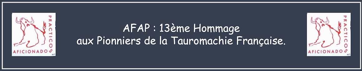 AFAP : 13ème Hommage aux Pionniers de la Tauromachie Française.