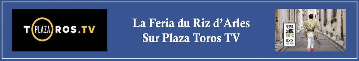 La Feria du Riz d'Arles sur Plaza Toros TV.