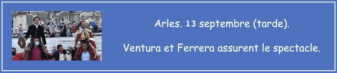 Arles. 13 septembre (tarde). Ventura et Ferrera assurent le spectacle.