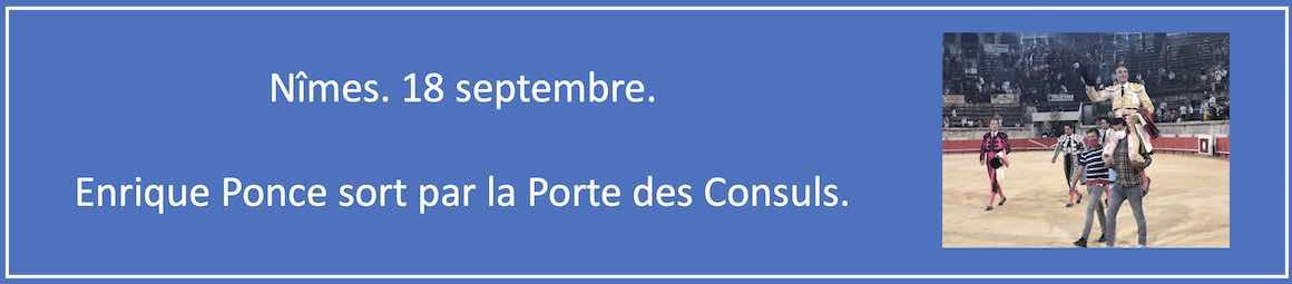 Nîmes. 18 septembre. Enrique Ponce sort par la Porte des Consuls.
