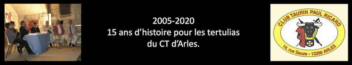 2005-2020 : 15 ans d'histoire pour les tertulias du CT d'Arles.