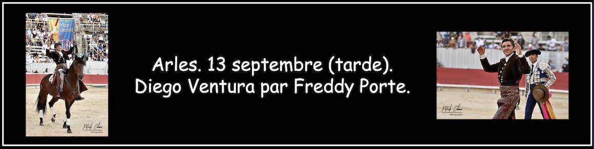 Arles. 13 septembre (tarde). Diego Ventura par Freddy Porte.