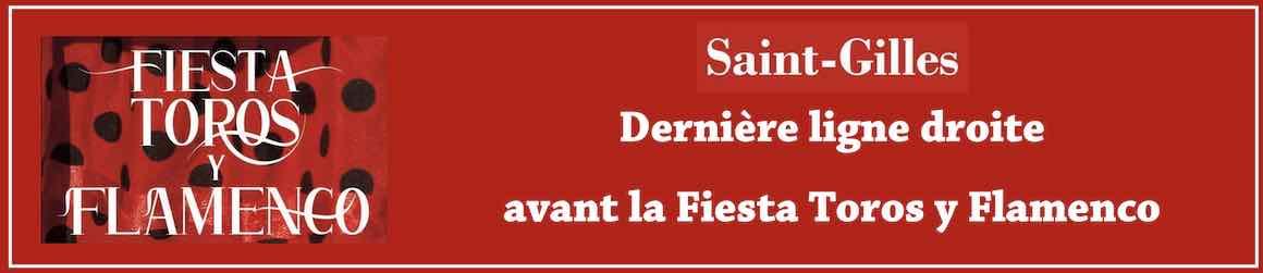 Dernière ligne droite avant la Fiesta Toros y Flamenco de Saint-Gilles.