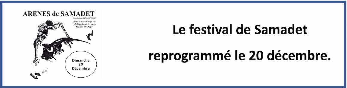 Le festival de Samadet reprogrammé le 20 décembre.