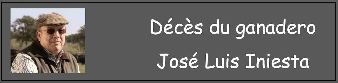 Carnet noir. Décès du ganadero José Luis Iniesta.