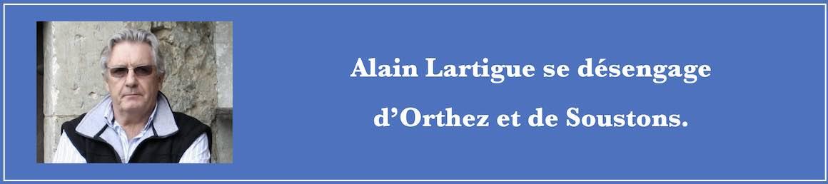Alain Lartigue se désengage d'Orthez et de Soustons.