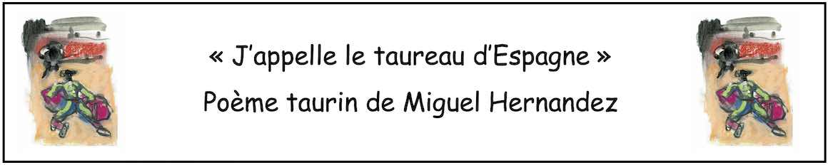 """Vient de paraître. """"J'appelle le taureau d'Espagne"""", de Miguel Hernandez."""