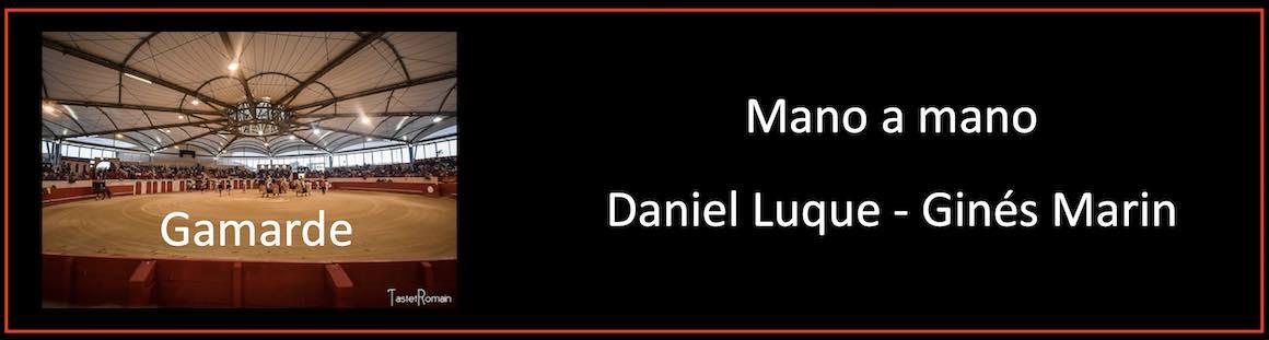 Mano a mano Daniel Luque - Ginés Marin à Gamarde.