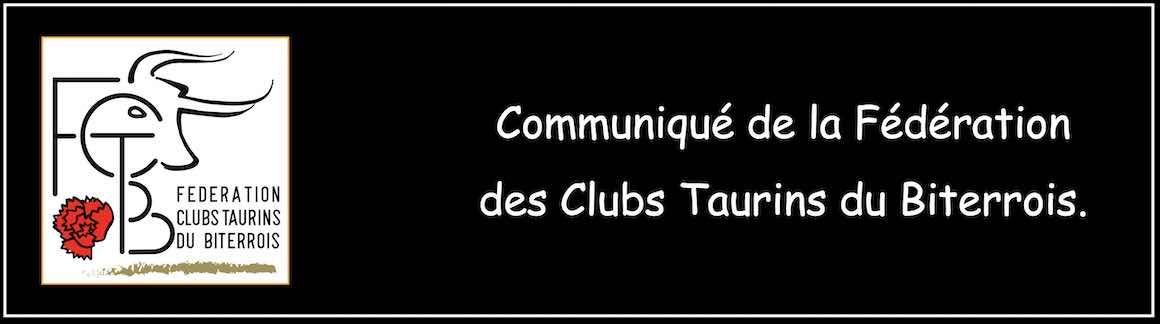 Communiqué de la Fédération des Clubs Taurins du Biterrois.