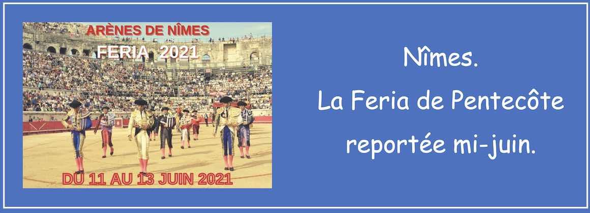 Nîmes. La Feria de Pentecôte reportée mi-juin.