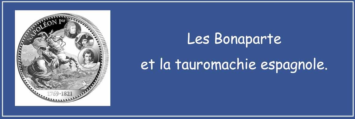 Les Bonaparte et la tauromachie espagnole.